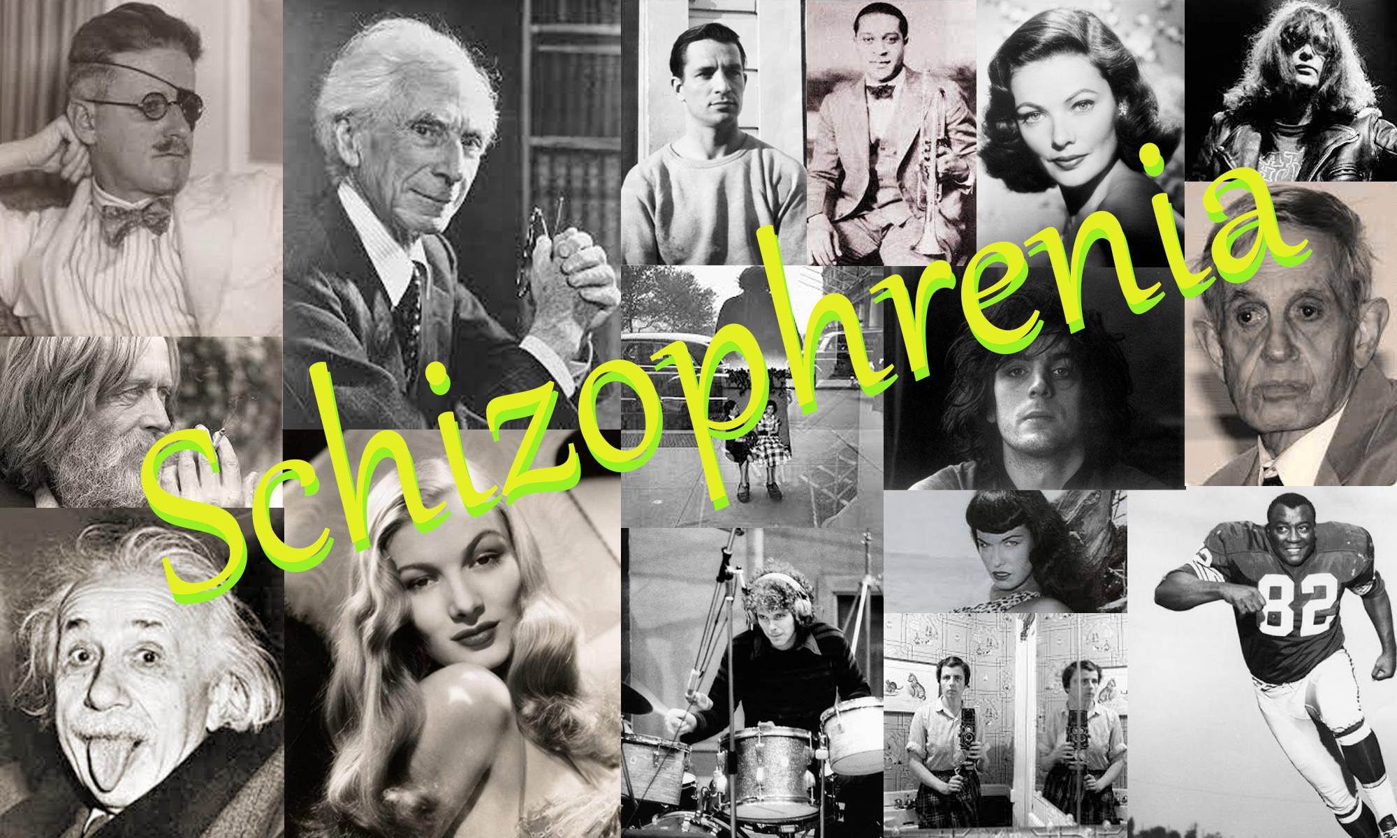 Famous people with schizophrenia include Lionel Aldridge, Syd Barrett, Joey Ramone, Vivian Maier, Gene Tierney, Bettie Page, John Nash