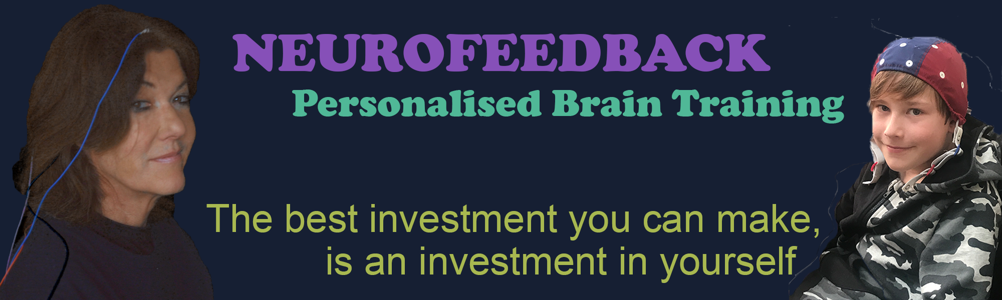 Neurofeedback Personalised Brain Training: The best investment you can make is an investment in yourself
