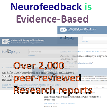 Neurofeedback is evidence based therapy with a wealth of over 2,000 peer-reviewed research reports per PubMed neurofeedback